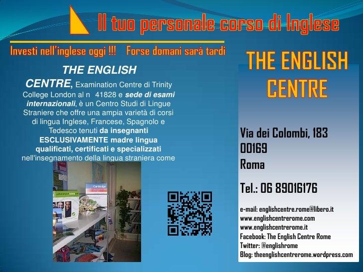 THE ENGLISHCENTRE, Examination Centre di TrinityCollege London al n 41828 e sede di esami internazionali, è un Centro Stud...