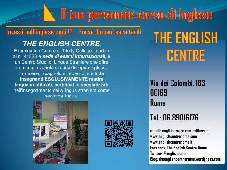 THE ENGLISH CENTRE,Examination Centre di Trinity College Londonal n 41828 e sede di esami internazionali, è un Centro Stud...