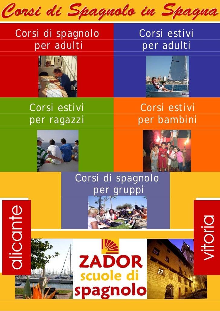 Corsi di Spagnolo in Spagna    Corsi di spagnolo            Corsi estivi        per adulti               per adulti       ...