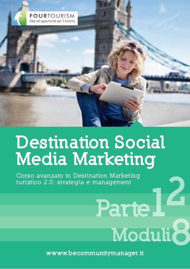 Destination SocialMedia Marketing                               2Corso avanzato in Destination Marketing                  ...