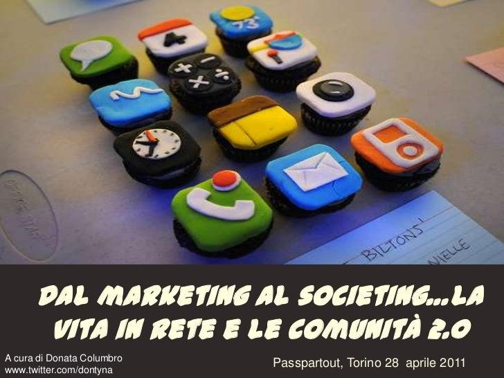 Dal marketing al societing: la vita in rete ai tempi del 2.0