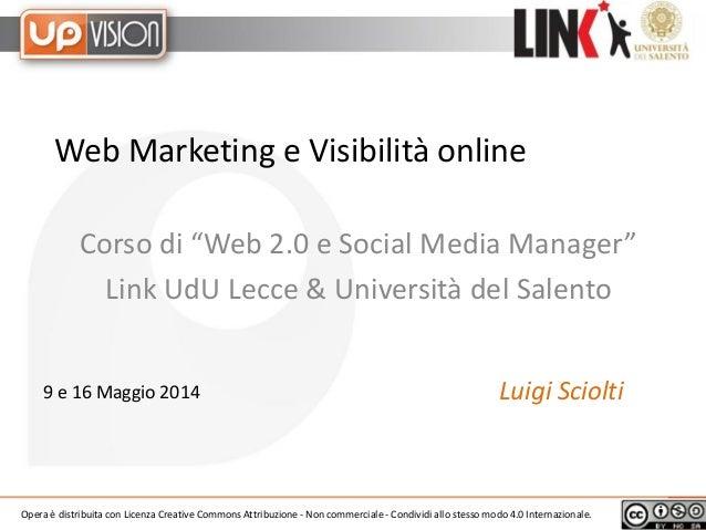 """Web Marketing e Visibilità online Corso di """"Web 2.0 e Social Media Manager"""" Link UdU Lecce & Università del Salento Luigi ..."""