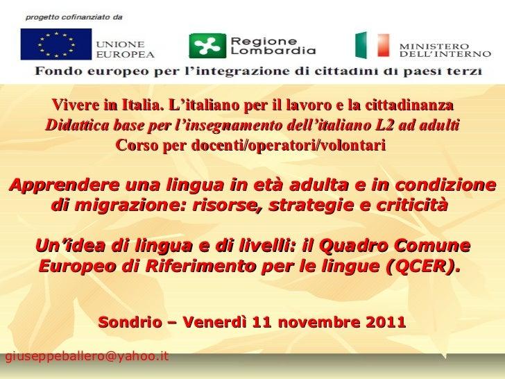 Vivere in Italia. L'italiano per il lavoro e la cittadinanza     Didattica base per l'insegnamento dell'italiano L2 ad adu...