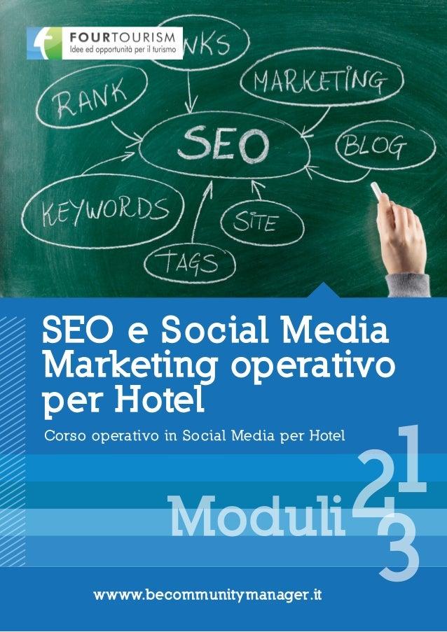 SEO e Social MediaMarketing operativoper Hotel                        1Corso operativo in Social Media per Hotel          ...