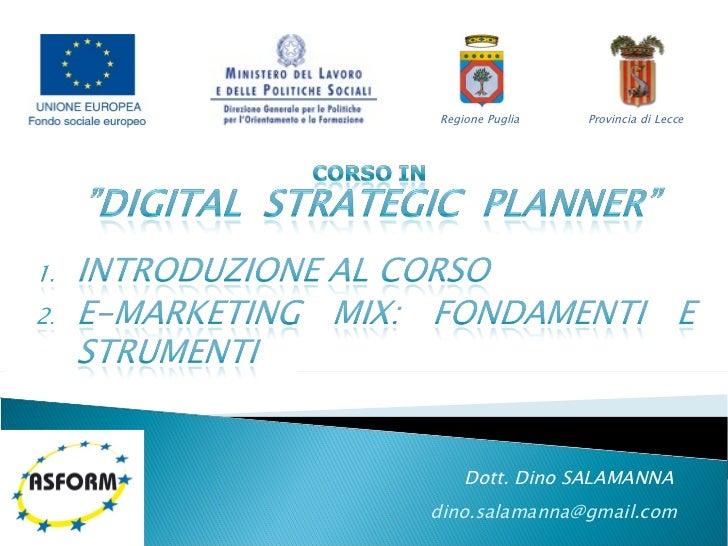 Dott. Dino SALAMANNA [email_address] Regione Puglia Provincia di Lecce