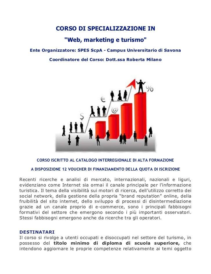 """CORSO DI SPECIALIZZAZIONE IN                      """"Web, marketing e turismo""""     Ente Organizzatore: SPES ScpA - Campus Un..."""