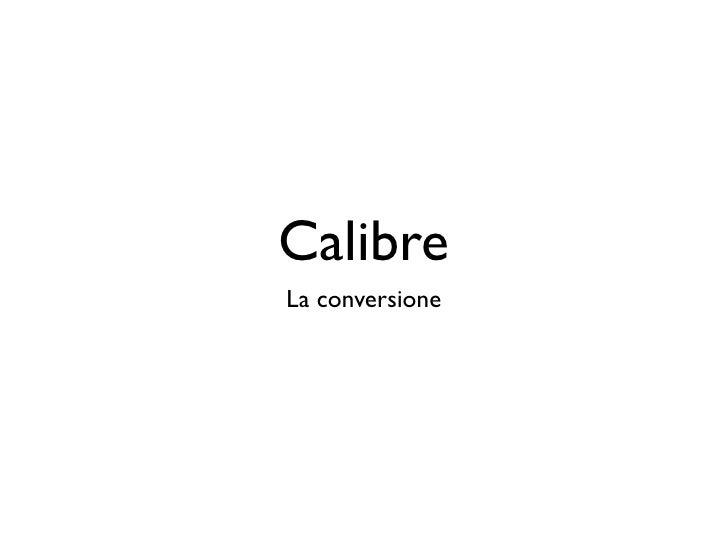 CalibreLa conversione