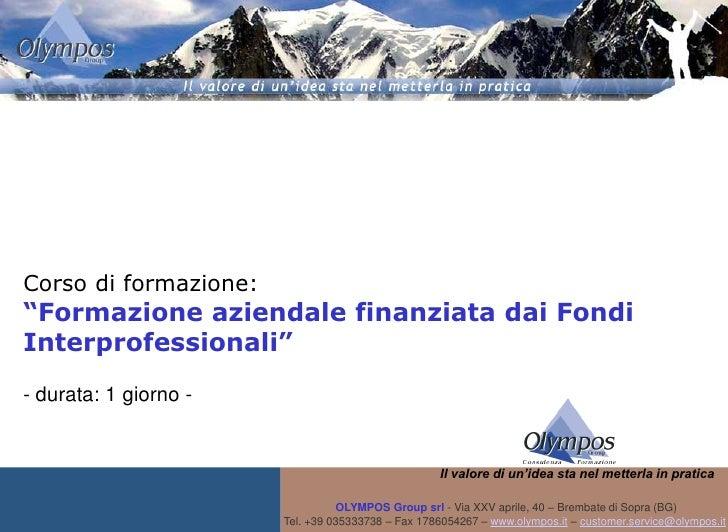 """Corso di formazione: """"Formazione aziendale finanziata dai Fondi Interprofessionali"""" - durata: 1 giorno -                  ..."""