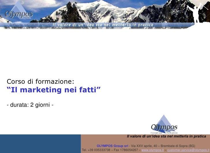 """Corso di formazione: """"Il marketing nei fatti"""" - durata: 2 giorni -                                                        ..."""