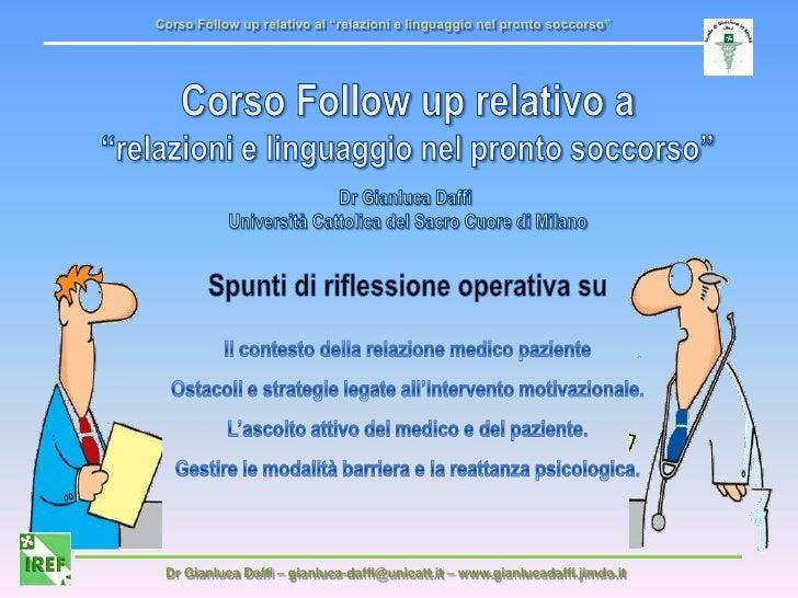 """Corso Follow up relativo al """"relazioni e linguaggio nel pronto soccorso""""<br />Corso Follow up relativo a """"relazioni e ling..."""
