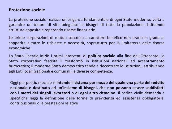 La protezione sociale realizza un'esigenza fondamentale di ogni Stato moderno, volta a garantire un tenore di vita adeguat...