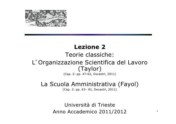 Lezione 2          Teorie classiche:L'Organizzazione Scientifica del Lavoro               (Taylor)          (Cap. 2: pp. 4...