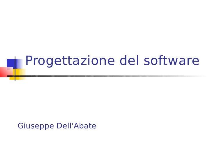 Progettazione del software    Giuseppe Dell'Abate