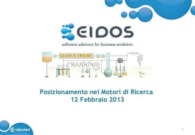 Posizionamento nei Motori di Ricerca         12 Febbraio 2013                                       1