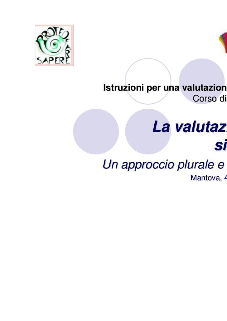 Istruzioni per una valutazione di qualità                     Corso di formazione           La valutazione di             ...