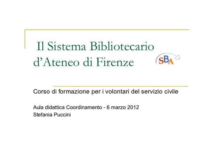 Il Sistema Bibliotecariod'Ateneo di FirenzeCorso di formazione per i volontari del servizio civileAula didattica Coordinam...