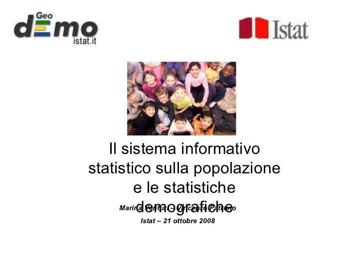 Marina Venturi – Vincenzo Patruno  Istat – 21 ottobre 2008  Il sistema informativo statistico sulla popolazione e le stati...
