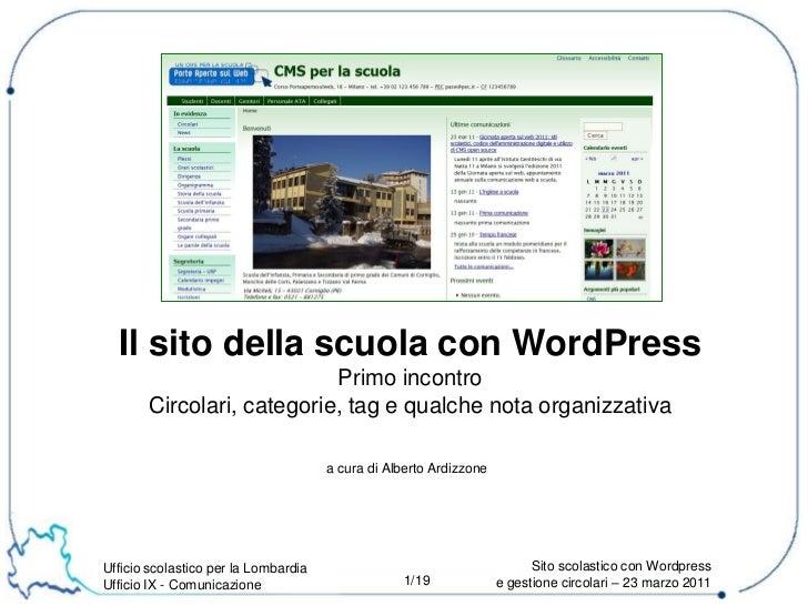 Il sito della scuola con WordPress                           Primo incontro       Circolari, categorie, tag e qualche nota...