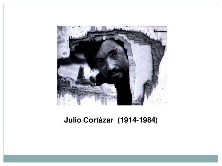 Julio Cortázar (1914-1984)