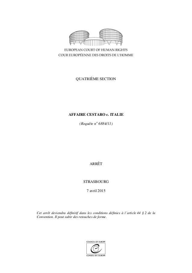 QUATRIÈME SECTION AFFAIRE CESTARO c. ITALIE (Requête no 6884/11) ARRÊT STRASBOURG 7 avril 2015 Cet arrêt deviendra définit...