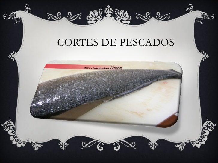CORTES DE PESCADOS