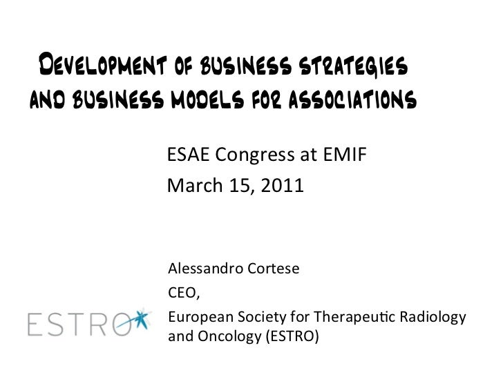 Development of business strategiesand business models for associations            ESAECongressatEMIF            March...