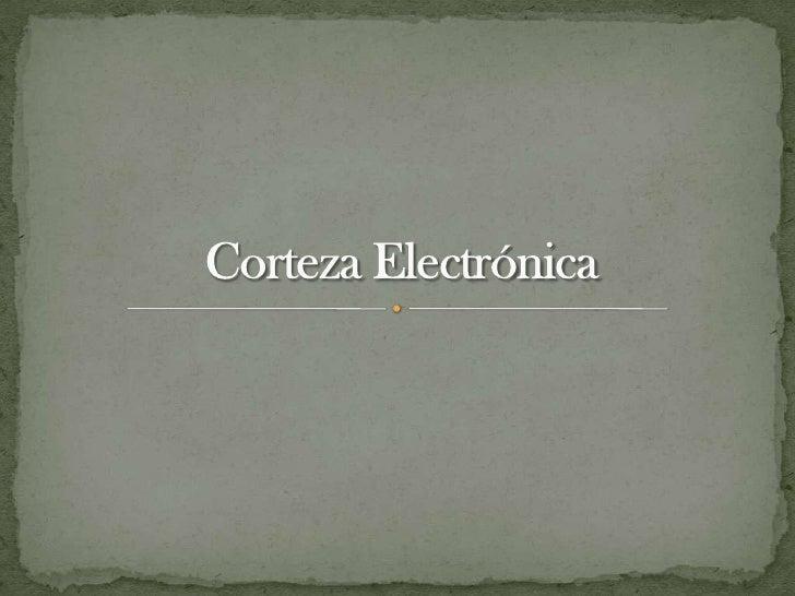 Corteza electrónica