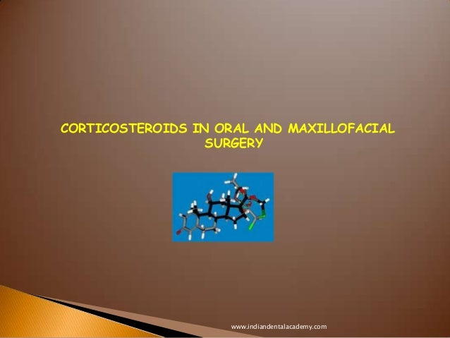 CORTICOSTEROIDS IN ORAL AND MAXILLOFACIAL SURGERY  www.indiandentalacademy.com