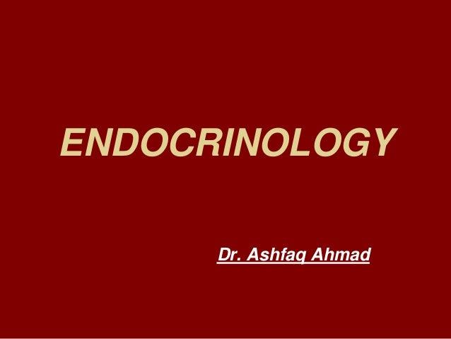 ENDOCRINOLOGY Dr. Ashfaq Ahmad