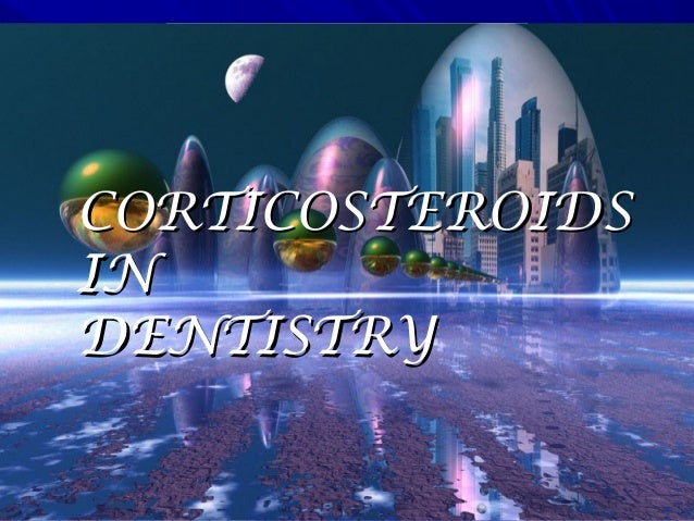 Corticosteroids in dentistry