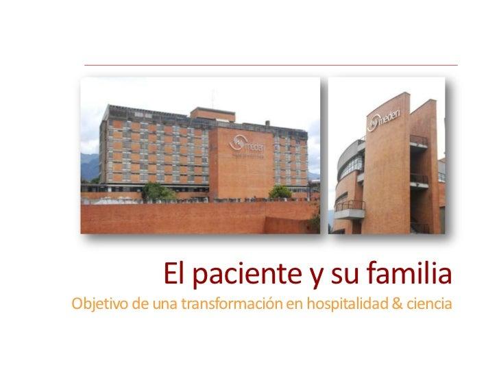 El paciente y su familiaObjetivo de una transformación en hospitalidad & ciencia