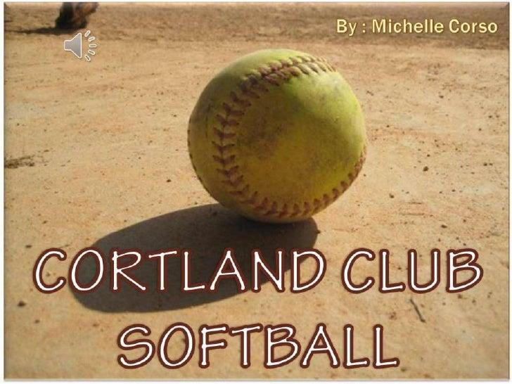 Cortland Club Softball <br />