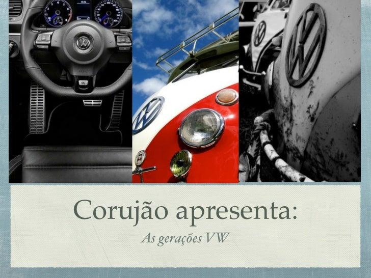 Corujão apresenta:     As gerações VW