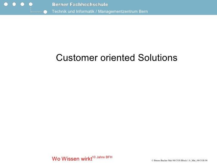 TechnikundInformatik/ManagementzentrumBern      CustomerorientedSolutions                    10JahreBFH WoWiss...