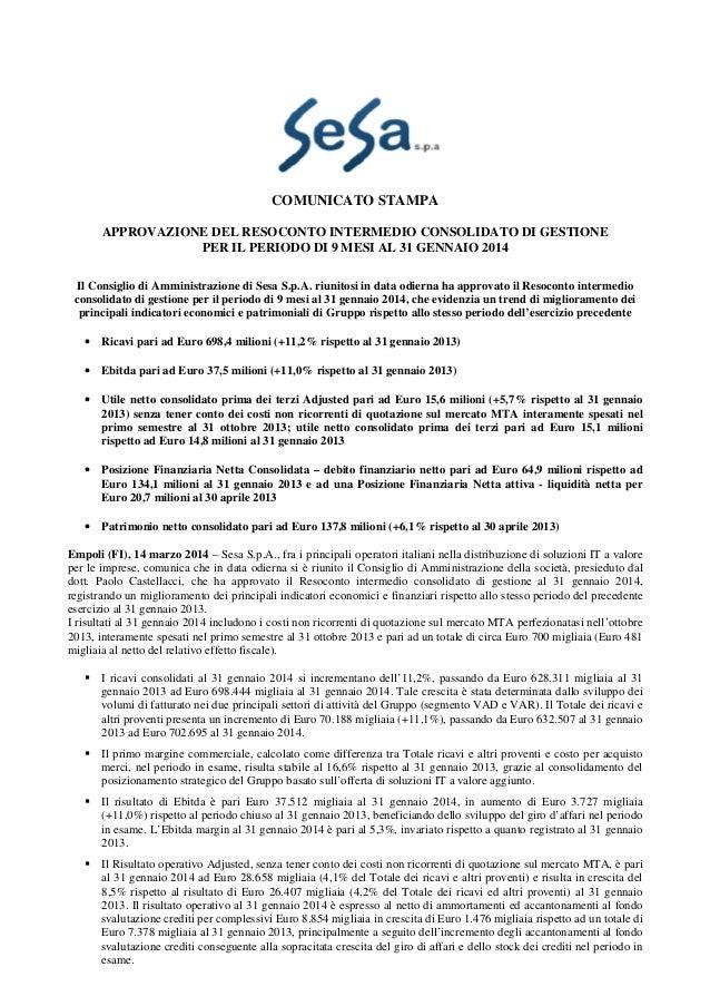 APPROVAZIONE DEL RESOCONTO INTERMEDIO CONSOLIDATO DI GESTIONE  PER IL PERIODO DI 9 MESI AL 31 GENNAIO 2014