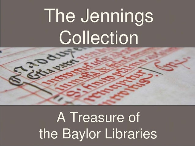 The Jennings The Collection Jennings  Colection A Treasure of the Baylor Libraries