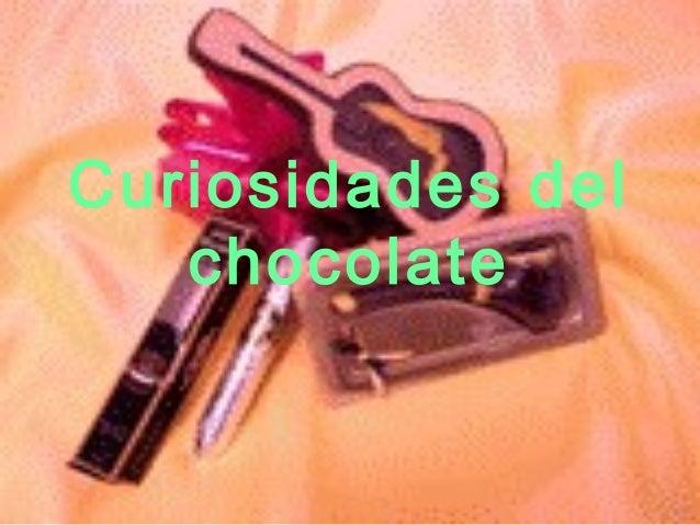 Cosas  del chocolate