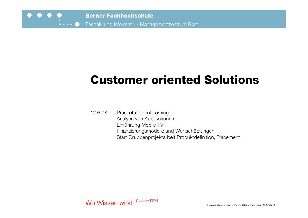 Technik und Informatik / Managementzentrum Bern       Customer oriented Solutions    12.6.08   Präsentation mLearning     ...