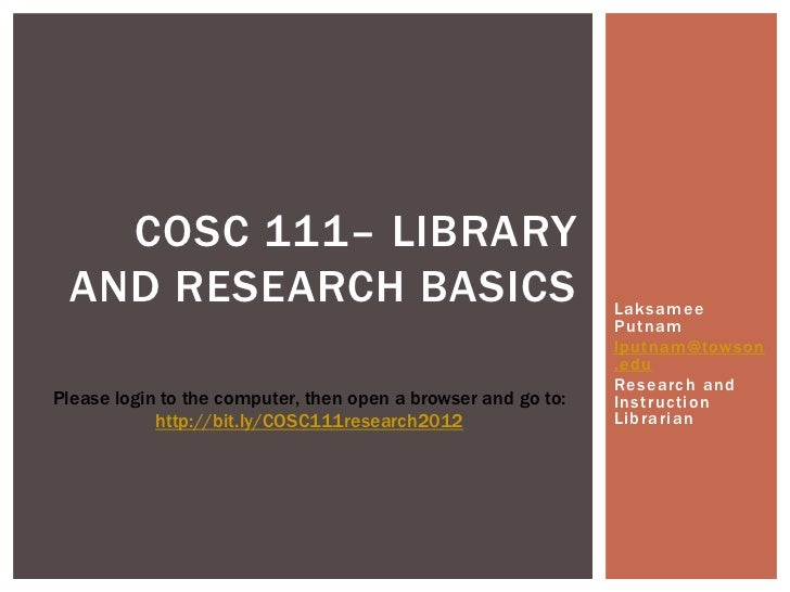 COSC 111– LIBRARY AND RESEARCH BASICS                                           Laksamee                                  ...