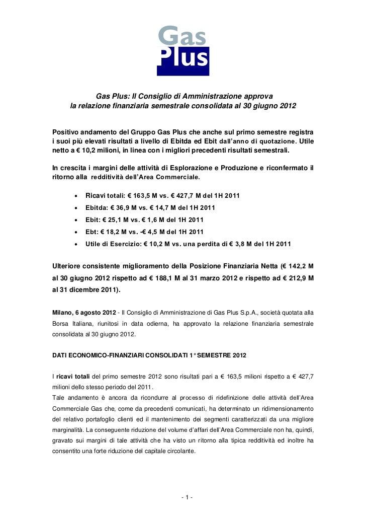 Gas Plus: Il Consiglio di Amministrazione approva      la relazione finanziaria semestrale consolidata al 30 giugno 2012Po...