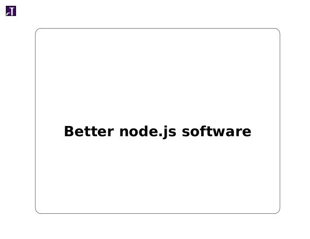 Better node.js software