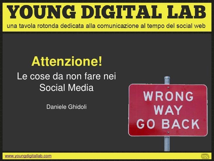 Le cose da non fare nei social media - Daniele Ghidoli