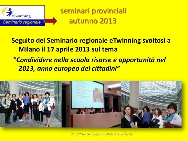 """seminari provinciali autunno 2013 Seguito del Seminario regionale eTwinning svoltosi a Milano il 17 aprile 2013 sul tema """"..."""