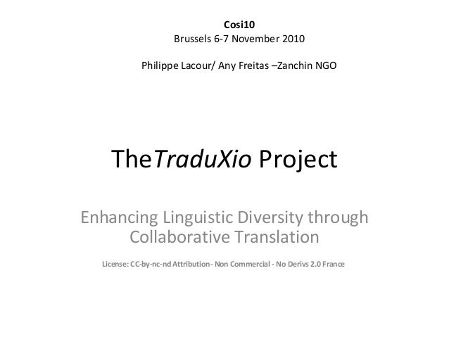 TheTraduXio Project Enhancing Linguistic Diversity through Collaborative Translation License: CC-by-nc-nd Attribution- Non...