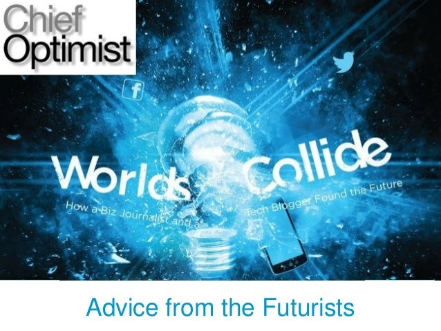 Advice from the Futurists