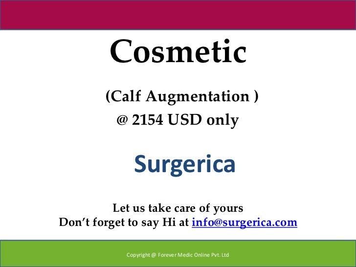 Cosmetic(calf augmentation )