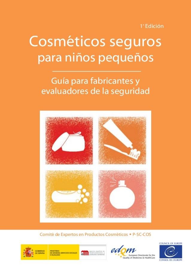 1ª Edición  Cosméticos seguros para niños pequeños Guía para fabricantes y evaluadores de la seguridad  Comité de Expertos...