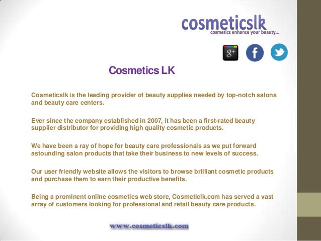Cosmetics LKCosmeticslk is the leading provider of beauty supplies needed by top-notch salonsand beauty care centers.Ever ...