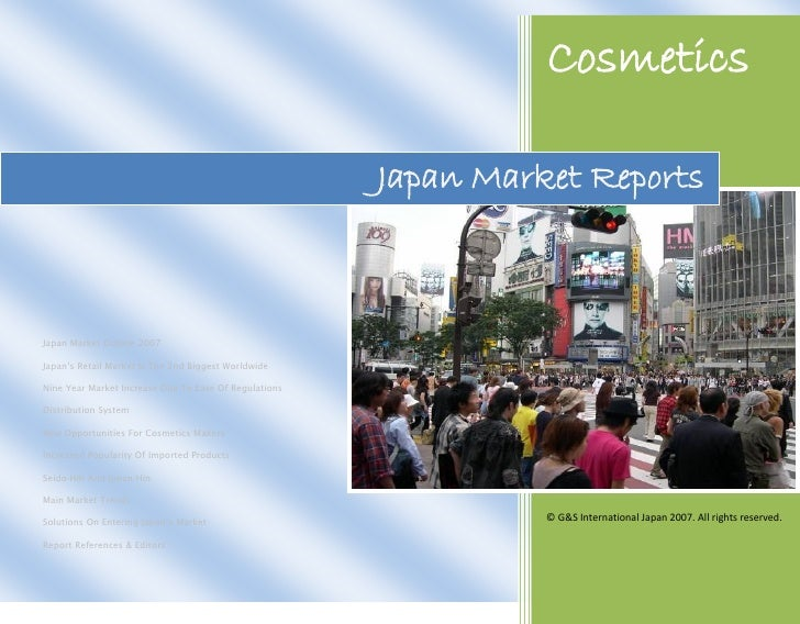 Cosmetics                                                         Japan Market Reports    Japan Market Outline 2007  Japan...