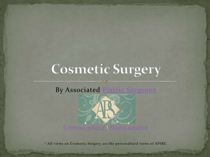 By Associated Plastic Surgeons<br />Cosmetic surgery | Plastic surgeon<br />* All views on Cosmetic Surgery are the person...